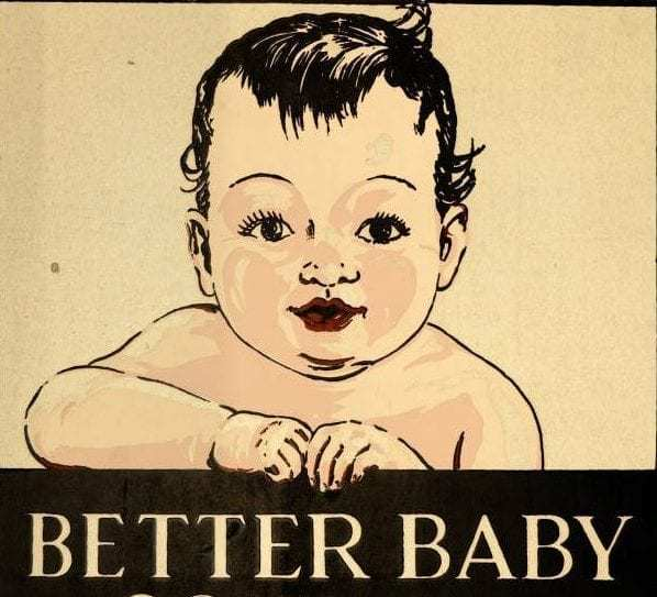 1. Better Baby Contests and the History of Eugenics — Yes ...